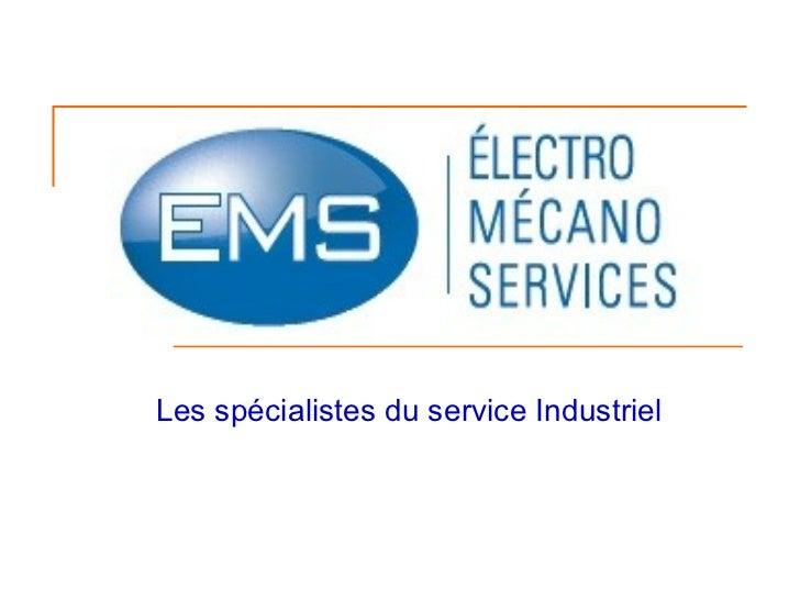 Les spécialistes du service Industriel
