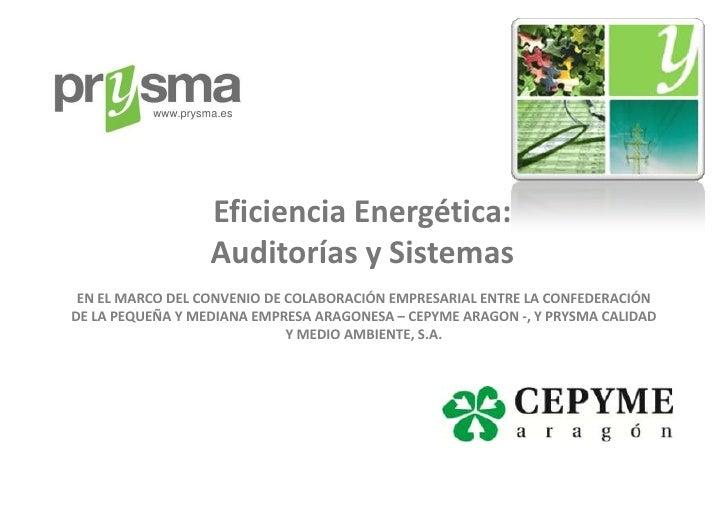 www.prysma.es                   Eficiencia Energética:                   Auditorías y Sistemas EN EL MARCO DEL CONVENIO DE...