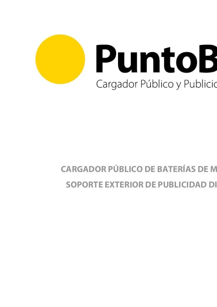 Gracias por su atenciónCARGADOR Puntobile.com /BATERÍAS DE MÓVILES         PÚBLICO DE 902 909 505 SOPORTE EXTERIOR DE PUBL...