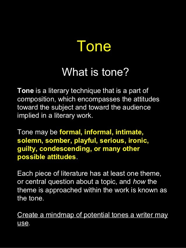 audience purpose tone In order to convince his audience that he was the man to do this, the president's attitude toward his subject needed to match his purpose summary: tone literary definition define tone in literature: the definition of tone in literature is the speaker's attitude toward a subject.