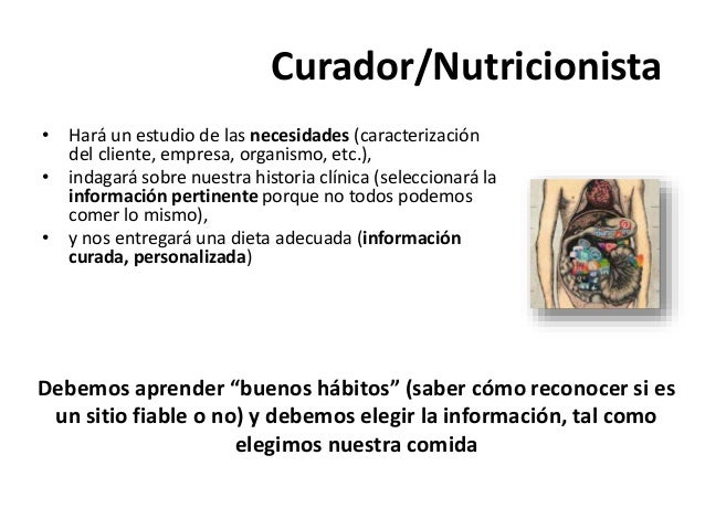 Curador/Nutricionista • Hará un estudio de las necesidades (caracterización del cliente, empresa, organismo, etc.), • inda...