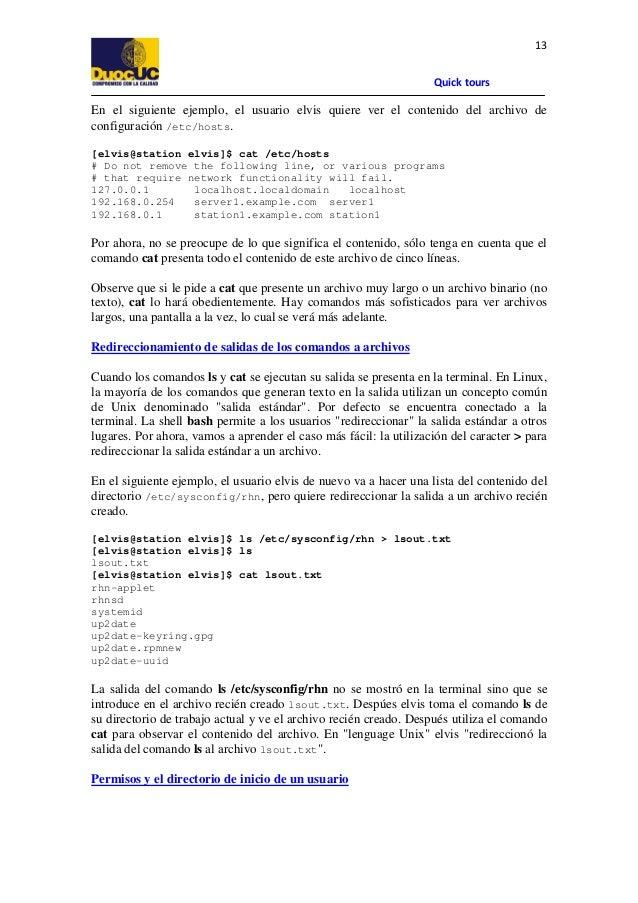 13 Quick tours  En el siguiente ejemplo, el usuario elvis quiere ver el contenido del archivo de configuración /etc/hosts....
