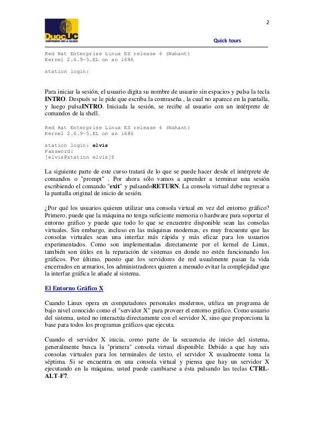 2 Quick tours Red Hat Enterprise Linux ES release 4 (Nahant) Kernel 2.6.9-5.EL on an i686 station login:  Para iniciar la ...