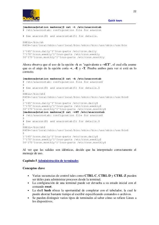 22 Quick tours [madonna@station madonna]$ cat -t /etc/anacrontab # /etc/anacrontab: configuration file for anacron # See a...