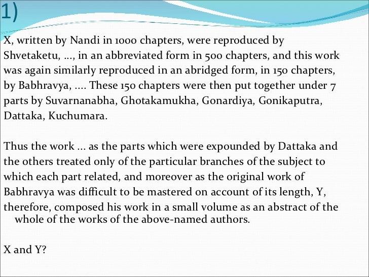 1) <ul><li>X, written by Nandi in 1000 chapters, were reproduced by </li></ul><ul><li>Shvetaketu, ..., in an abbreviated f...