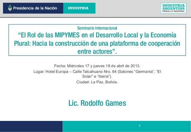 Lic. Rodolfo GamesFecha: Miércoles 17 y jueves 18 de abril de 2013.Lugar: Hotel Europa – Calle Talcahuano Nro. 64 (Salones...