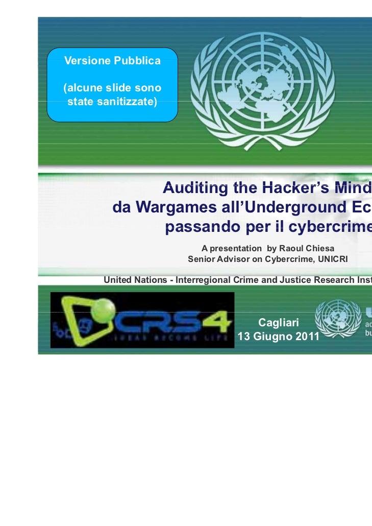 Versione Pubblica(alcune slide sono state sanitizzate)               Auditing the Hacker's Mind:         da Wargames all'U...