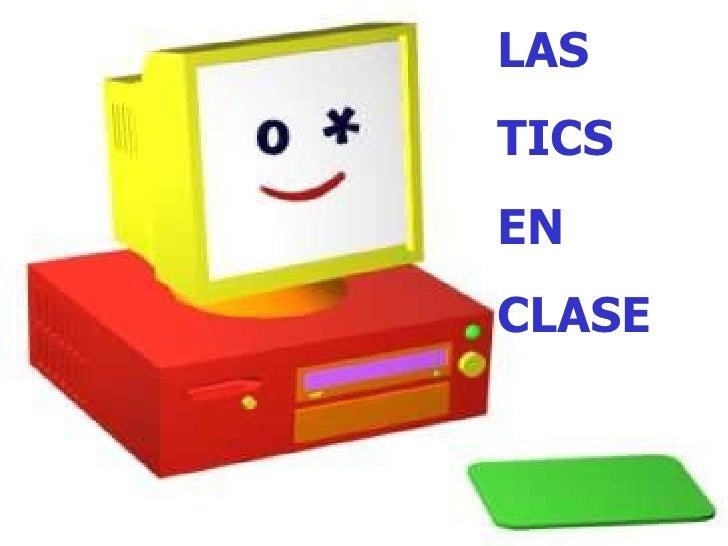 LAS  TICS EN  CLASE