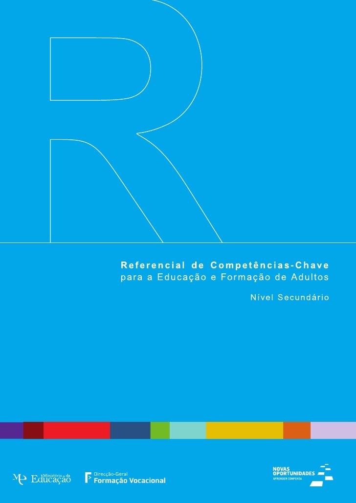 REFERENCIAL DE COMPETÊNCIAS-CHAVEpara a Educação e Formação de Adultos _ Nível Secundário                      Setembro 2006
