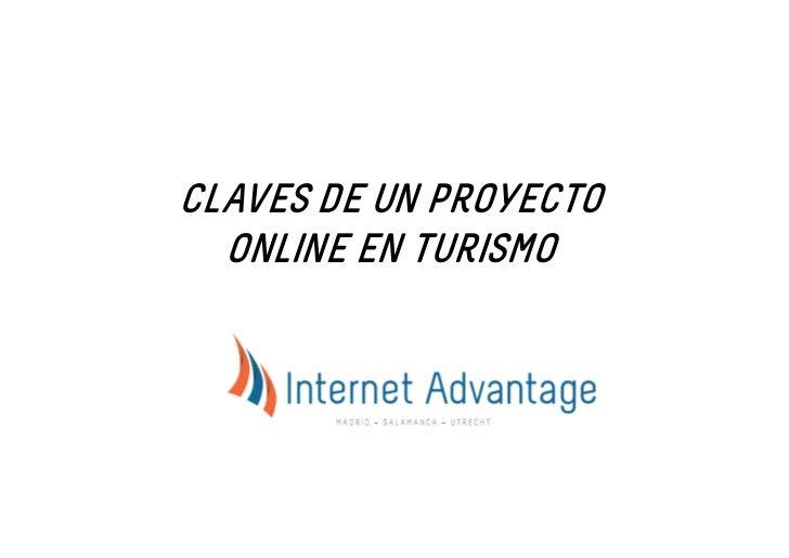 CLAVES DE UN PROYECTO  ONLINE EN TURISMO