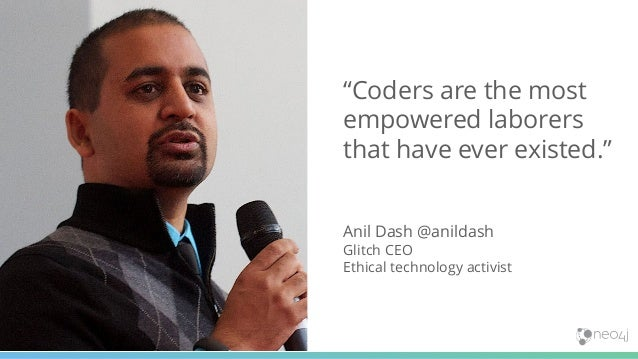 """33 """"Coders are the most empowered laborers that have ever existed."""" Anil Dash @anildash Glitch CEO Ethical technology acti..."""