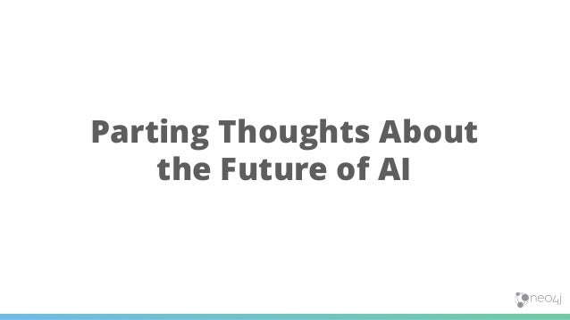 Parting Thoughts About the Future of AI