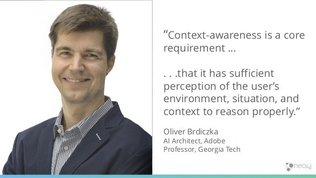 """38 """"Context-awareness is a core requirement … . . .that it has sufficient perception of the user's environment, situation,..."""