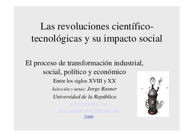 Las revoluciones científico- tecnológicas y su impacto socialEl proceso de  transformación industrial 7bda9d28bcb