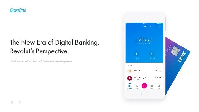 The New Era of Digital Banking. Revolut's Perspective. Andrius Biceika, Head of Business Development