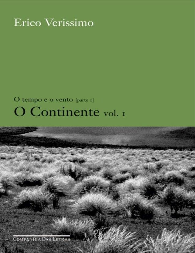 Erico Verissimo  O tempo e o vento [parte 1]  O Continente vol. 1  Ilustrações  Paulo von Poser  Prefácio  Regina Zilberma...