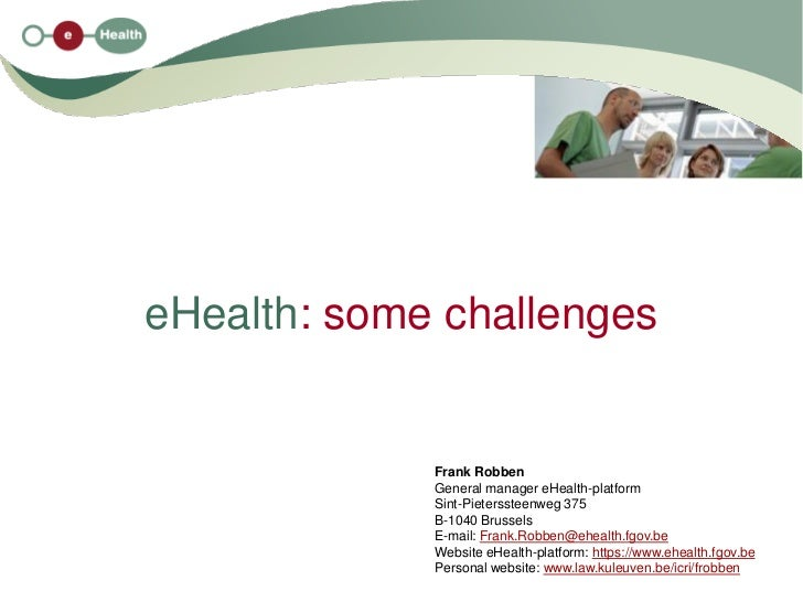 eHealth: some challenges             Frank Robben             General manager eHealth-platform             Sint-Pietersste...
