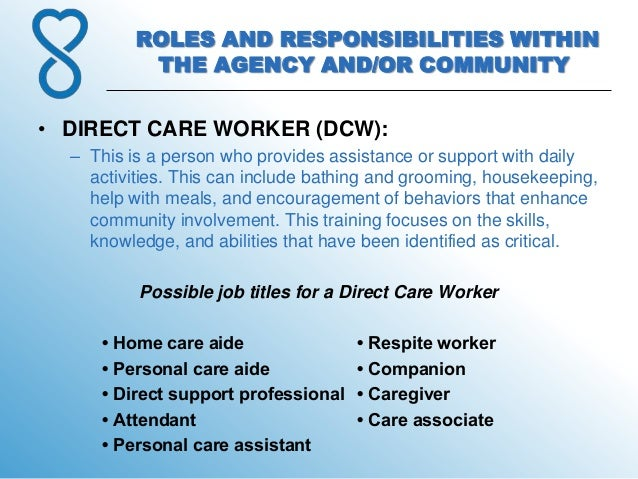 Roles And Responsibilities Within The Agency And Community - Care assistant responsibilities