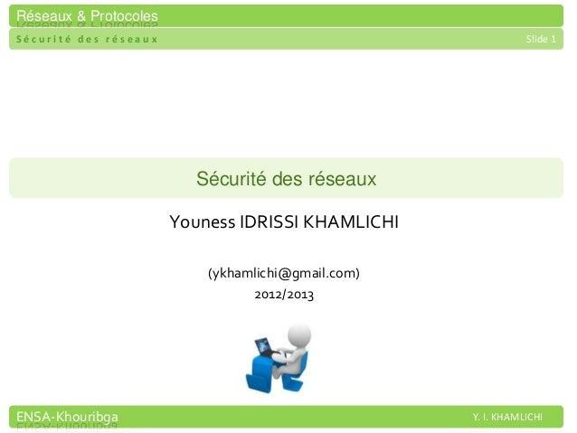 Réseaux & ProtocolesSécurité des réseaux                                           Slide 1                         Sécurit...