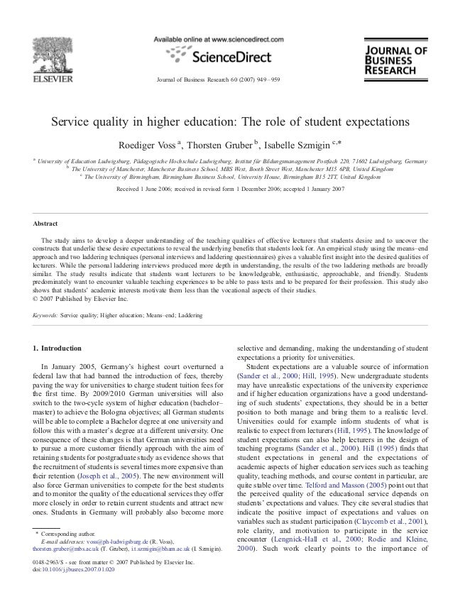 Service quality in higher education: The role of student expectations Roediger Voss a , Thorsten Gruber b , Isabelle Szmig...