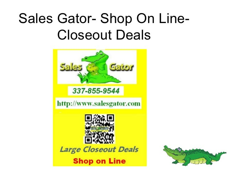 Sales Gator- Shop On Line-      Closeout Deals