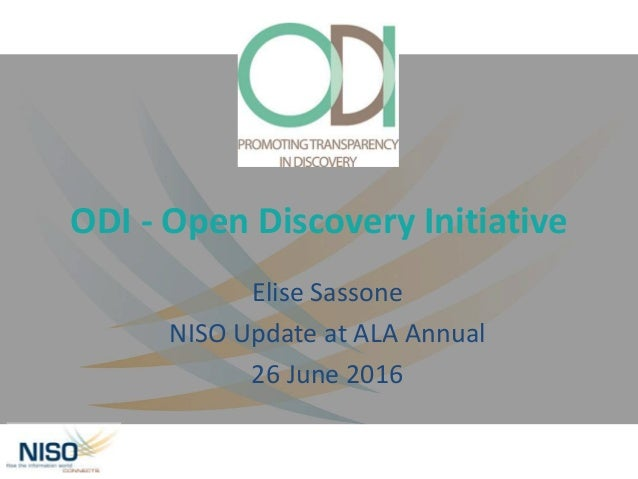 ODI - Open Discovery Initiative Elise Sassone NISO Update at ALA Annual 26 June 2016