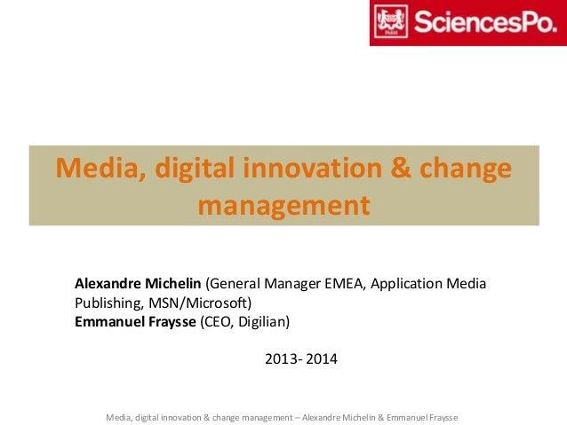 Media, digital innovation & change management – Alexandre Michelin & Emmanuel Fraysse Media, digital innovation & change m...