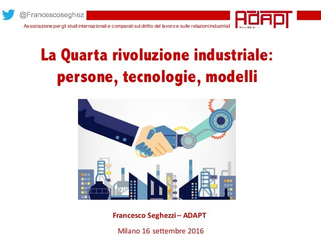 Associazione per gli studiinternazionali e comparatisuldiritto del lavoro e sulle relazioniindustriali La Quarta rivoluzio...