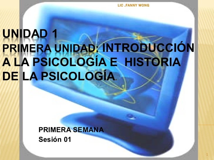 PRIMERA SEMANA   Sesión 01   LIC .FANNY WONG