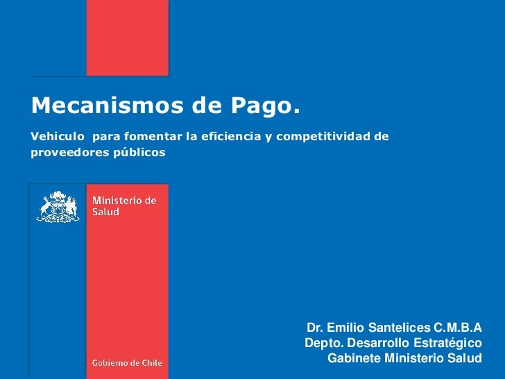 Mecanismos de Pago.Vehiculo para fomentar la eficiencia y competitividad deproveedores públicos                           ...