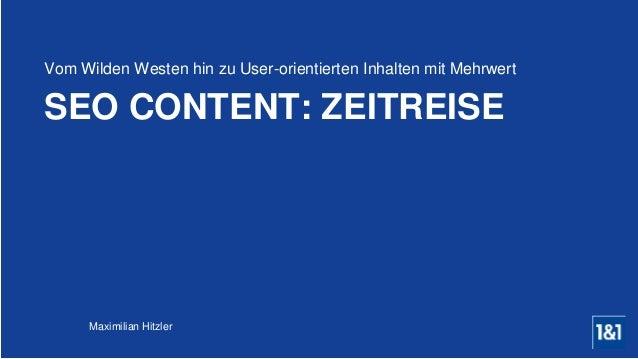 Maximilian Hitzler SEO CONTENT: ZEITREISE Vom Wilden Westen hin zu User-orientierten Inhalten mit Mehrwert