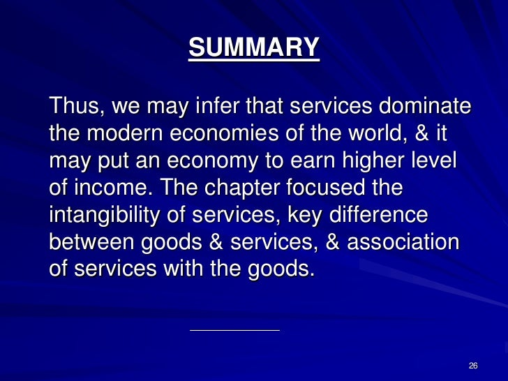SUMMARYThus, we may infer that services dominatethe modern economies of the world, & itmay put an economy to earn higher l...