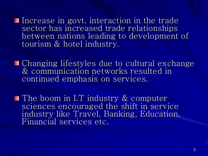 Increase in govt. interaction in the tradesector has increased trade relationshipsbetween nations leading to development o...