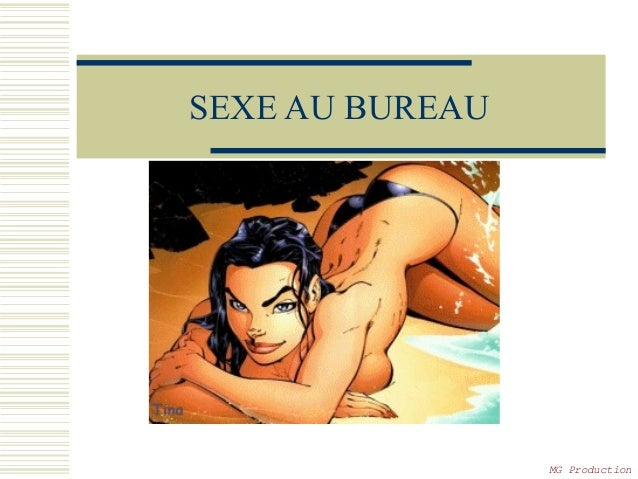 SEXE AU BUREAU  MG Production