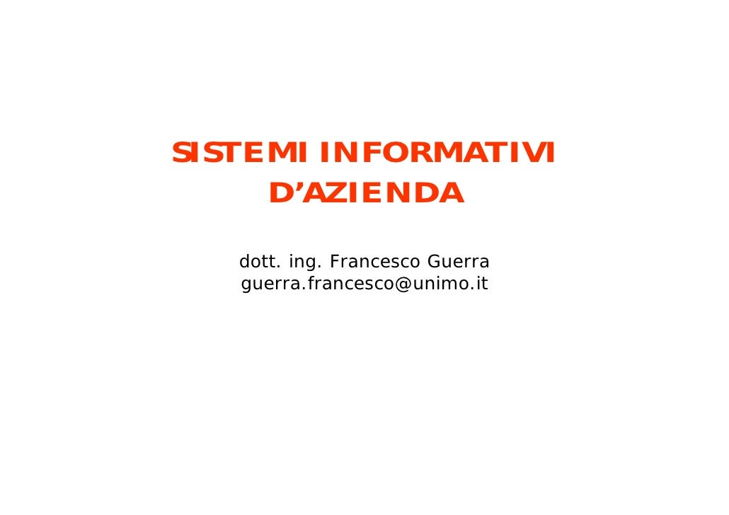 SISTEMI INFORMATIVI      D'AZIENDA    dott. ing. Francesco Guerra    guerra.francesco@unimo.it