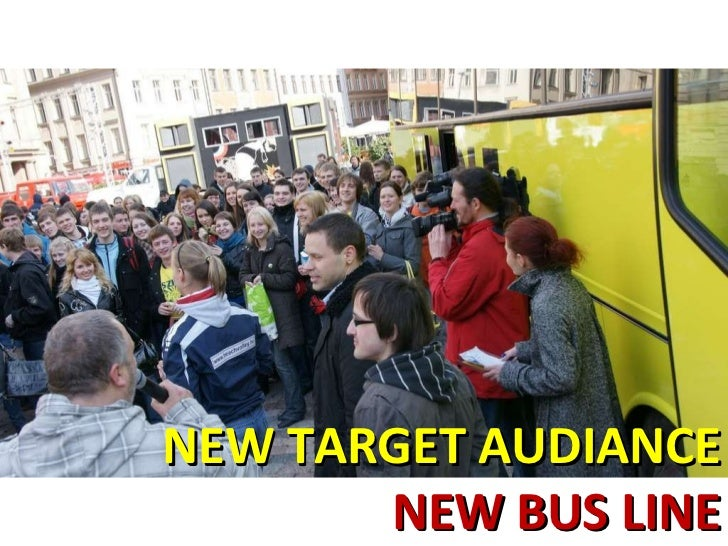 NEW TARGET AUDIANCE NEW BUS LINE