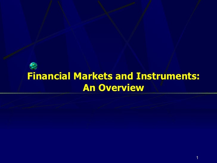 Financial Markets and Instruments: An Overview