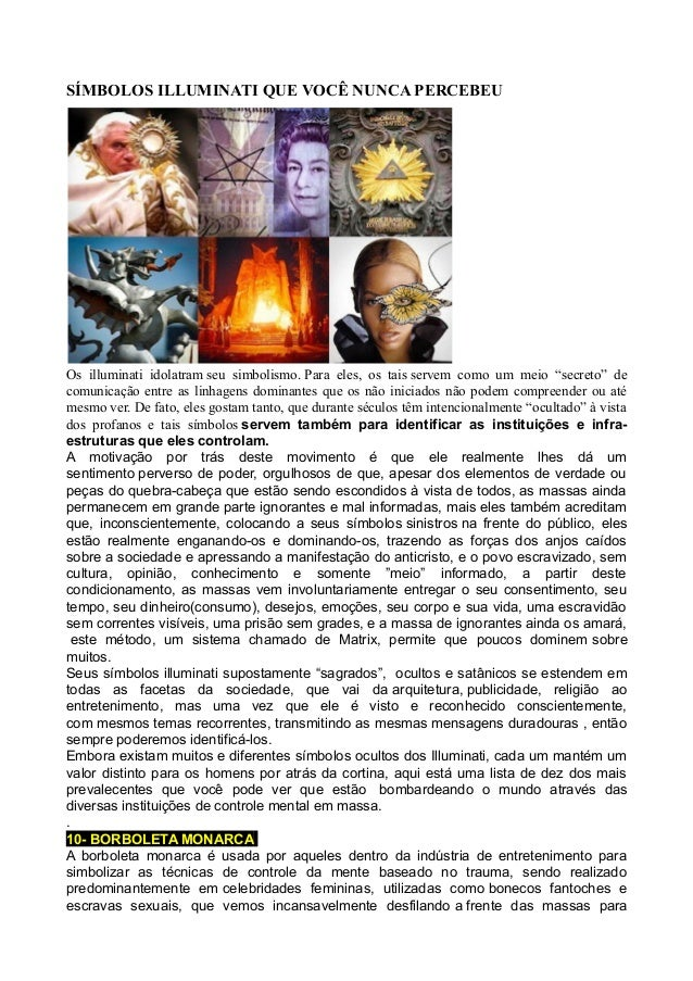 SÍMBOLOS ILLUMINATI QUE VOCÊ NUNCA PERCEBEU Os illuminati idolatram seu simbolismo. Para eles, os tais servem como um meio...