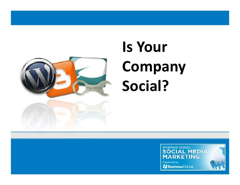 Is Your  Company  Social? S i l?