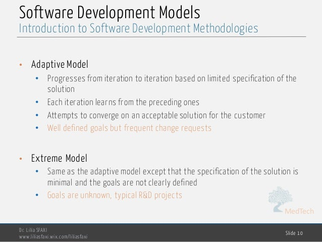 MedTech Software Development Models • Adaptive Model • Progresses from iteration to iteration based on limited specificati...