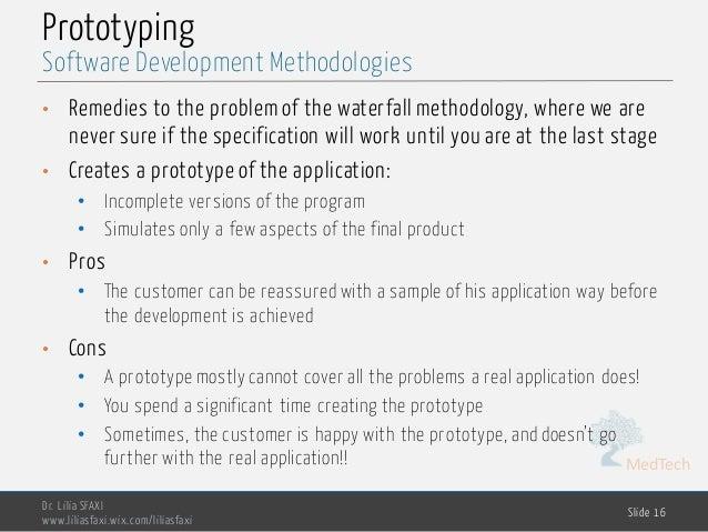 MedTech Prototyping Dr. Lilia SFAXI www.liliasfaxi.wix.com/liliasfaxi Slide 16 Software Development Methodologies • Remedi...