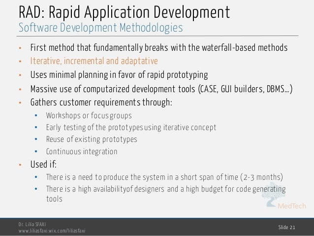 MedTech RAD: Rapid Application Development • First method that fundamentally breaks with the waterfall-based methods • Ite...