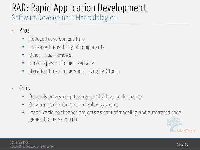 MedTech RAD: Rapid Application Development • Pros • Reduced development time • Increased reusability of components • Quick...