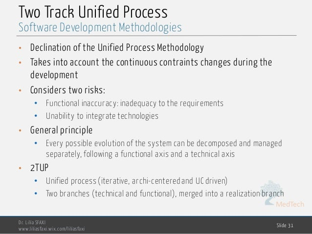 MedTech Two Track Unified Process • Declination of the Unified Process Methodology • Takes into account the continuous con...