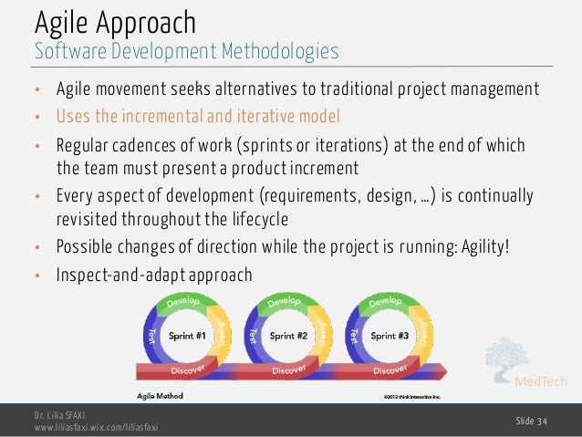 MedTech Agile Approach • Agile movement seeks alternatives to traditional project management • Uses the incremental and it...