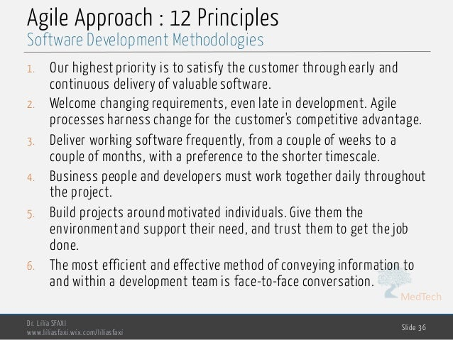 MedTech Agile Approach : 12 Principles 1. Our highest priority is to satisfy the customer through early and continuous del...