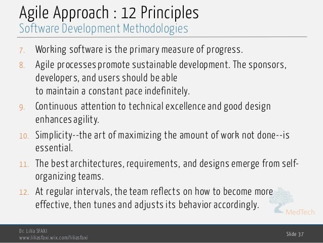 MedTech Agile Approach : 12 Principles 7. Working software is the primary measure of progress. 8. Agile processes promote ...