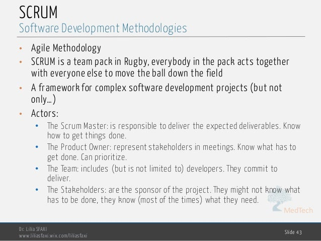 MedTech SCRUM • Agile Methodology • SCRUM is a team pack in Rugby, everybody in the pack acts together with everyone else ...