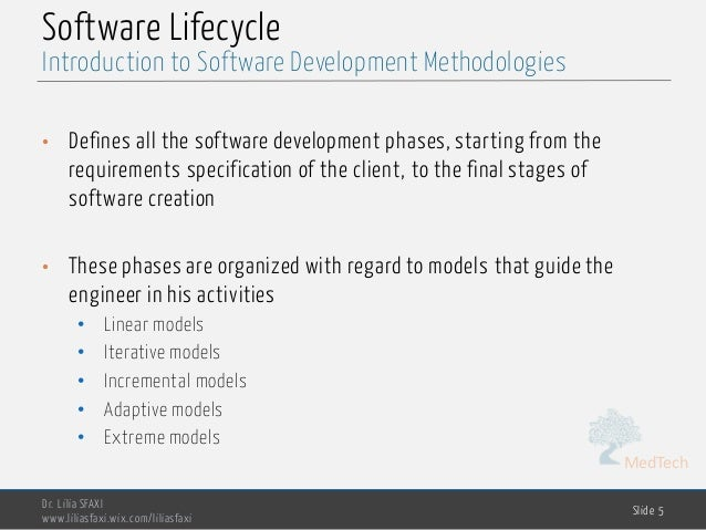 MedTech Software Lifecycle • Defines all the software development phases, starting from the requirements specification of ...