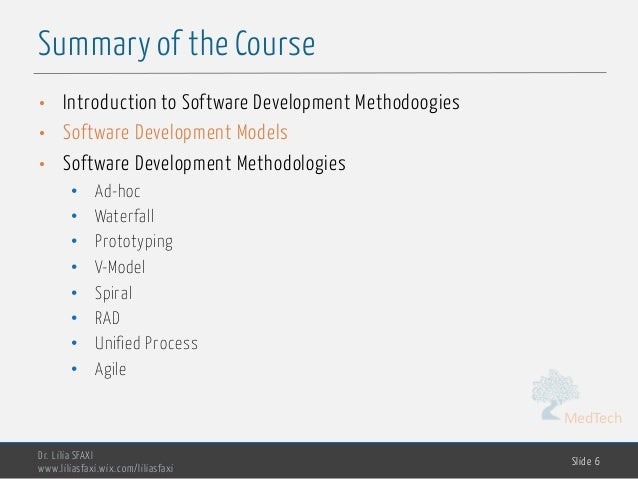 MedTech Summary of the Course Dr. Lilia SFAXI www.liliasfaxi.wix.com/liliasfaxi Slide 6 • Introduction to Software Develop...